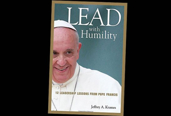 8 leadership lessons from the extraordinary Pope Francis