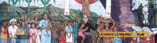 24 marzo, Giornata dei missionari martiri.
