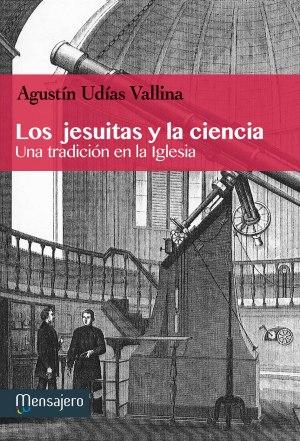 Los jesuitas y la ciencia. Una tradición en la Iglesia2
