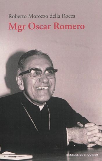 Mgr Oscar Romero par Roberto Morozzo della Rocca