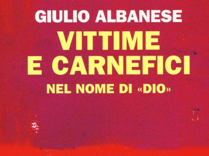 Giulio Albanese, Vittime e carnefici