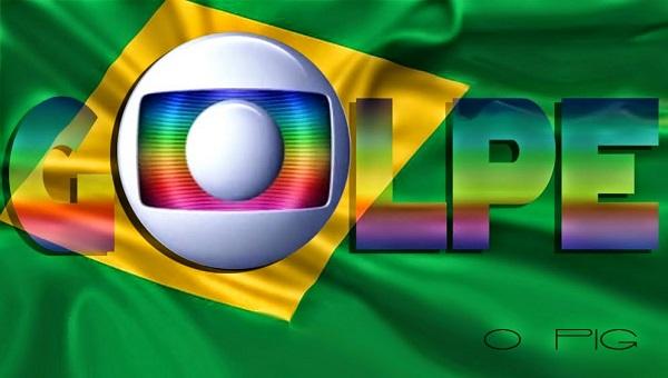 Globo comanda o golpe no Brasil