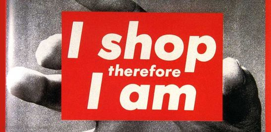 Barbara Kruger, I shop therefore I am (Compro dunque sono), serigrafia fotografica su vinile, 281 x 287 cm, Tate Modern, Londra.